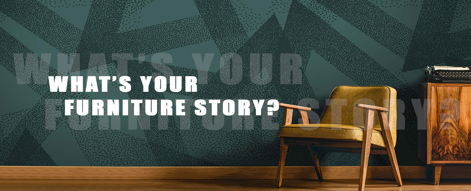 What's Your Furniture Story